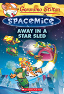 Away in a Star Sled  Geronimo Stilton Spacemice  8
