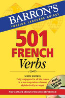 501 French Verbs Fully Conjugated in All the Tenses and Moods in a New Easy to learn Format  Alphabetically Arranged