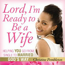 Lord  I m Ready to Be A Wife