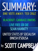 Book Summary  One Vote Away  Ted Cruz  Blackout  Candace Owens  Live Free or Die  Sean Hannity  United States of Socialism  Dinesh D Sousa