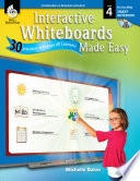 Interactive Whiteboards Made Easy  30 Activities to Engage All Learners Level 4  SMARTBoard Version
