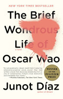 The Brief Wondrous Life of Oscar Wao by Junot Daz