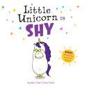 Little Unicorn Is Shy Book