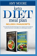 Keto Diet Meal Plan Includes 2 Manuscripts The Vegan Keto Diet Meal Plan Super Easy Vegetarian Keto Cookbook