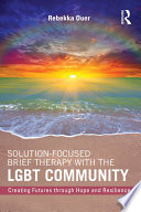 Solution Focused Brief Therapy with the LGBT Community