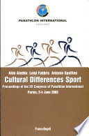 Cultural differences sport. Proceedings of the XV Congress of Panathlon International (Parma, 2-4 giugno 2005)