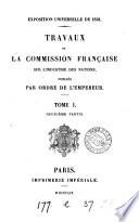 Exposition universelle de 1851. Travaux de la Commission. Tom. 1, pt. 1-3, 5-8 [and] inachevé; tom. 3 [in 3 vols.] -8