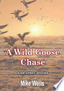 A Wild Goose Chase  and other stories