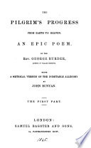 The pilgrim s progress from earth to heaven  a metrical version of the allegory by J  Bunyan
