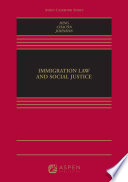 Immigration Law and Social Justice