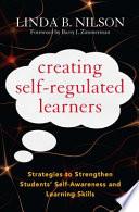 Creating Self Regulated Learners