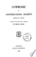 Commedie di Antonfrancesco Grazzini detto il Lasca