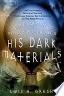 Exploring Philip Pullman s His Dark Materials