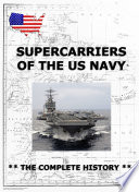 Supercarriers of the US Navy   The Complete History