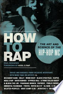 How To Rap : every form—mainstream and underground, current and...