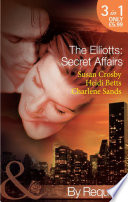 The Elliotts  Secret Affairs  The Forbidden Twin   Mr and Mistress   Heiress Beware  Mills   Boon By Request   The Elliotts  Book 5