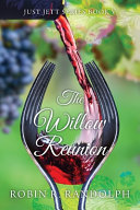 The Willow Reunion  Just Jett Series Book V Book PDF