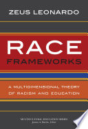 Race Frameworks  A Multidimensional Theory of Racism and Education