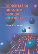 Principles of Quantum General Relativity