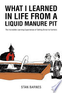 What I Learned In Life From A Liquid Manure Pit
