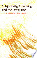 Subjectivity Creativity And The Institution book