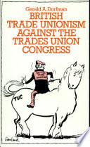 British Trade Unionism Against the Trades Union Congress