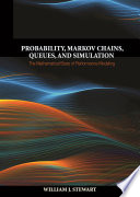 Probability  Markov Chains  Queues  and Simulation