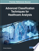 Advanced Classification Techniques For Healthcare Analysis : robust classification techniques, especially in...