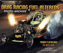 Drag Racing Fuel Altereds Photo Archive