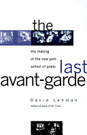The Last Avant-garde Poetry And Helped Make New York