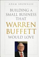 Building a Small Business that Warren Buffett Would Love Book