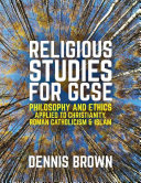 Religious Studies for GCSE  Philosophy and Ethics applied to Christianity  Roman Catholicism and Islam