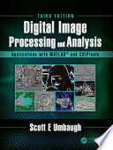 Digital Image Processing and Analysis with MATLAB and CVIPtools  Third Edition