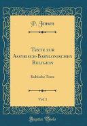 Texte zur Assyrisch-Babylonischen Religion, Vol. 1
