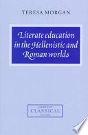 Literate Education in the Hellenistic and Roman Worlds