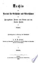 Archiv des Vereins für Geschichte und Alterthümer der Herzogthümer Bremen und Verden und des Landes Hadeln zu Stade