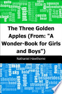 The Three Golden Apples   From   A Wonder Book for Girls and Boys