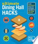 Ultimate Dining Hall Hacks