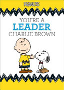 You re a Leader  Charlie Brown