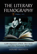 The Literary Filmography: Preface, A-L As Theatrical And Television Films This Volume Includes