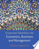 Essential Statistics for Economics  Business and Management