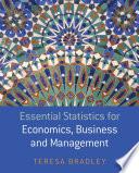 Essential Statistics For Economics Business And Management