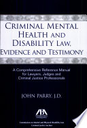 Criminal Mental Health and Disability Law  Evidence and Testimony