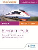 Edexcel Economics A Student Guide: Theme 2 The UK economy - performance and policies