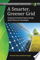 A Smarter, Greener Grid: Forging Environmental Progress Through Smart Energy Policies And Technologies : obvious, but how this goal should...