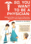 So  You Want to Be a Physician
