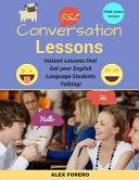 ESL Conversation Lessons: Instant Lessons That Get Your English Language Students Talking
