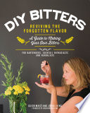 A DIY Bitters  Reviving the Forgotten Flavor   A Guide to Making Your Own Bitters for Bartenders  Cocktail Enthusiasts  Herbalists