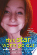This Star Won't Go Out by Esther Earl, Lori Earl, Wayne Earl