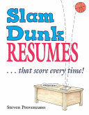 Slam Dunk Resumes-- that Score Every Time!